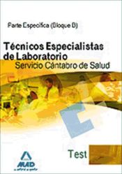 Técnicos Especialistas de Laboratorio del Servicio Cántabro de Salud. Test parte específica (bloque B).