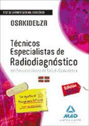 Técnicos Especialistas de Radiodiagnóstico del Servicio Vasco de Salud-Osakidetza. Test de la parte general específica.