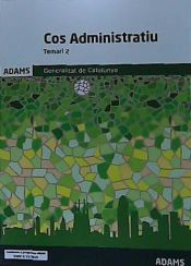 Temari 2 Cos Administratiu de la Generalitat de Catalunya de Ed. Adams