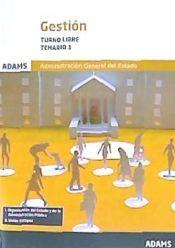 Gestión de la Administración del Estado. Turno Libre - Ed. Adams