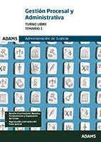 Cuerpo de Gestión Procesal y Administrativa de la Administración de Justicia. Turno libre - Ed. Adams