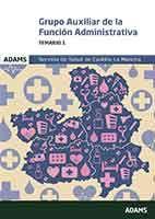 Grupo Auxiliar de la Función Administrativa del Servicio de Salud de Castilla-La Mancha (SESCAM) - Ed. Adams