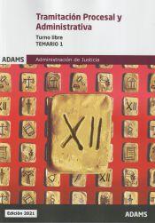 Temario 1 Tramitación Procesal y Administrativa, turno libre de Ed. Adams