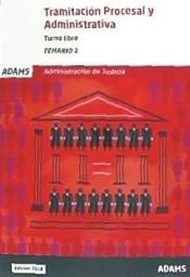 Cuerpo de Tramitación Procesal y Administrativa de la Administración de Justicia. Turno libre - Ed. Adams
