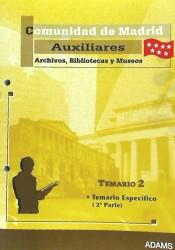 Temario 2 Auxiliar de Archivos, Bibliotecas y Museos de la Comunidad de Madrid