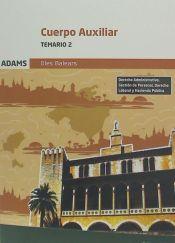 Temario 2 Cuerpo Auxiliar de la Comunidad Autónoma Illes Balears de Ed. Adams