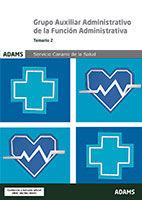 Temario 2 Grupo Auxiliar Administrativo de la Función Administrativa Servicio Canario de la Salud de Ed. Adams