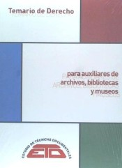 Temario de Derecho para Auxiliares de Archivos de Estudios de Técnicas Documentales. ETD