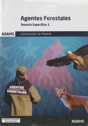 Temario específico 1 Agentes Forestales Comunidad de Madrid de Ed. Adams