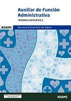 Temario específico 1 Grupo Auxiliar de la Función Administrativa del Servicio Extremeño de Salud de Ed. Adams