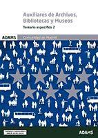 Temario específico 2 Escala de Auxiliares de Archivos, Bibliotecas y Museos. Comunidad de Madrid de Ed. Adams