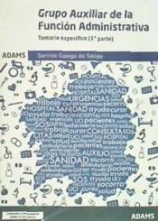 Auxiliar Administrativo y Personal de Servicios Generales del Servizo Galego de Saúde. Parte Específica - Ed. Adams