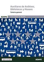 Temario general Escala de Auxiliares de Archivos, Bibliotecas y Museos Comunidad de Madrid de Ed. Adams