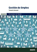 Temario general Gestión de Empleo de la Comunidad de Madrid de Ed. Adams