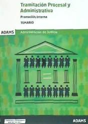 Cuerpo de Tramitación procesal y administrativa de la Administración de Justicia. Promoción interna - Ed. Adams