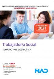 Trabajador/a Social. Temario parte específica. Instituciones Sanitarias de la Consellería de Sanidad de la Comunidad Valenciana de Ed. MAD
