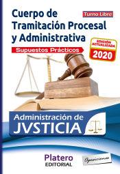 TRAMITACIÓN PROCESAL Y ADMINISTRATIVA ADMINISTRACIÓN JUSTICIA TURNO LIBRE SUPUESTOS PRÁCTICOS de Platero Editorial