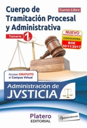TRAMITACIÓN PROCESAL Y ADMINISTRATIVA ADMINISTRACIÓN JUSTICIA TURNO LIBRE TEMARIO VOL I